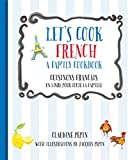 Let%27s Cook French%2C A Family Cookbook