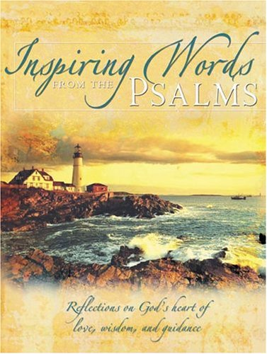 Read Online Inspiring Words from the Psalms: Reflections on God's Heart of Love, Wisdom, and Guidance (Inspiring Words from Psalms) pdf epub