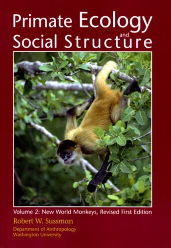 Primate Ecology and Social Structure, Vol. 2: New World Monkeys, Second Edition