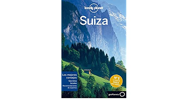 Amazon.com: Suiza 2 (Lonely Planet-Guías de país) (Spanish Edition) eBook: Nicola Williams, Kerry Christiani, Gregor Clark, Sally O Brien, Elena García ...