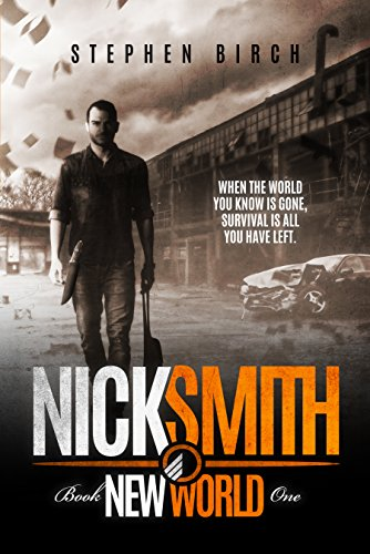 New World: Nick Smith Book one (Nick Smith Series 1) by [Birch, Stephen]