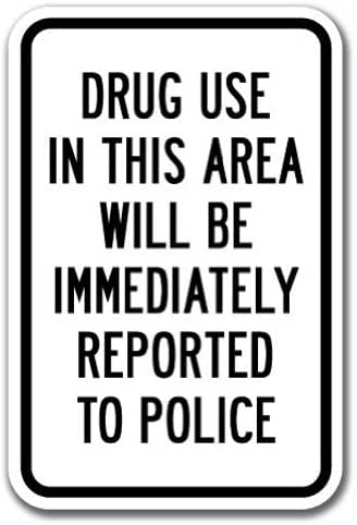 Drug Use In This Area Will Be Immediately Reported To Police Sign 12