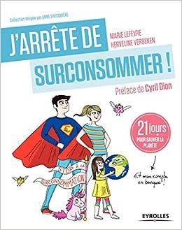 Amazon Fr J Arrete De Surconsommer 21 Jours Pour Sauver