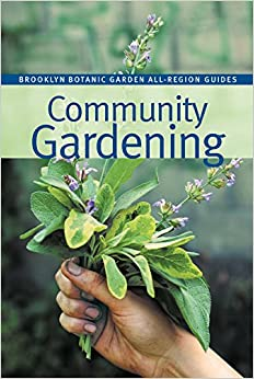 Book Community Gardening (Brooklyn Botanic Garden All-Region Guides)