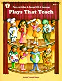 Plays That Teach, Judy Truesdell Mecca, 0865301530
