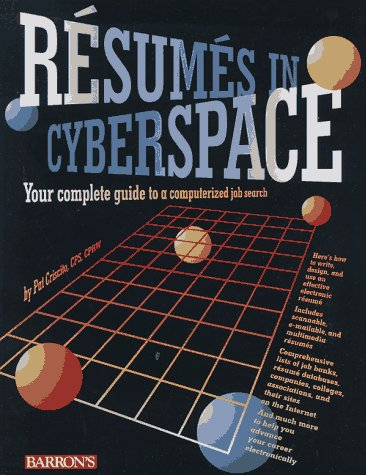 Resumes in Cyberspace: Your Complete Guide to a Computerized Job Search