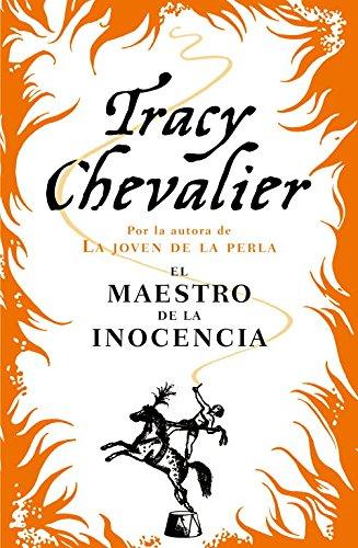 Descargar Libro El Maestro De La Inocencia Tracy Chevalier