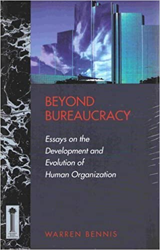 beyond bureaucracy essays on the development and evolution of beyond bureaucracy essays on the development and evolution of human organization jossey bass business management series warren bennis 9781555425227