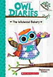 #2: The Wildwood Bakery: A Branches Book (Owl Diaries #7)