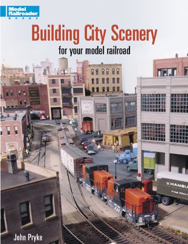 Building City Scenery for Your Model Railroad (Model Railroader) by Kalmbach