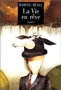 La vie en rêve par Marcel Béalu