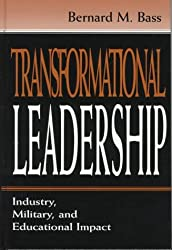 Transformational Leadership CL: Industrial, Military and Educational Impact