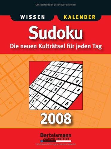 Sudoku 2008: Die neuen Kulträtsel für jeden Tag