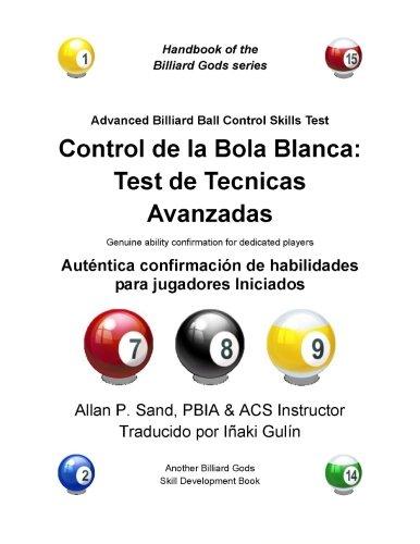Control De La Bola Blanca: Test De Tecnicas Avanzadas: Auténtica Confirmación De Habilidades Para Jugadores Iniciados (Spanish Edition)