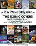 Image of The Onion Magazine: The Iconic Covers that Transformed an Undeserving World