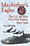 Front cover for the book MacArthur's Eagles: The U.S. Air War Over New Guinea, 1943-1944 by Lex McAulay