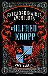 Alfred Kropp, tome 1 :Les aventures extraordinaires d'Alfred Kropp par Yancey