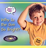 Why Is the Sun So Bright?, Helen Orme, 0836837924
