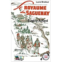 Le Royaume du Saguenay: Illustré (French Edition)