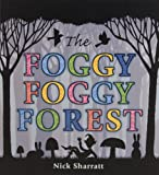 The Foggy, Foggy Forest, Nick Sharratt, 0763639214