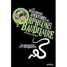 Les désastreuses aventures des orphelins Baudelaire - Nº 2: Le laboratoire aux serpents