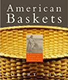 American Baskets: A Cultural H