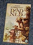 Dead Ned (Puffin Books) by John Masefield (1974-07-25)