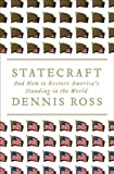 Front cover for the book Statecraft: And How to Restore America's Standing in the World by Dennis Ross