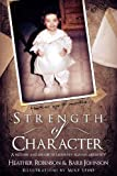 Strength of Character, Heather Robinson and Barb Johnson, 098918370X