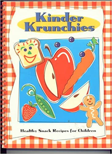 Kinder-Krunchies: Healthy Snack Recipes for Children: Karen S ...