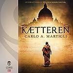 Kætteren | Carlo A. Martigli