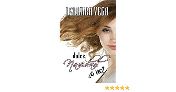 Dulce Navidad ¿o no? (Spanish Edition) - Kindle edition by Azahara Vega. Literature & Fiction Kindle eBooks @ Amazon.com.