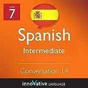Intermediate Conversation #14 (Spanish): Intermediate Spanish #15 |  Innovative Language Learning