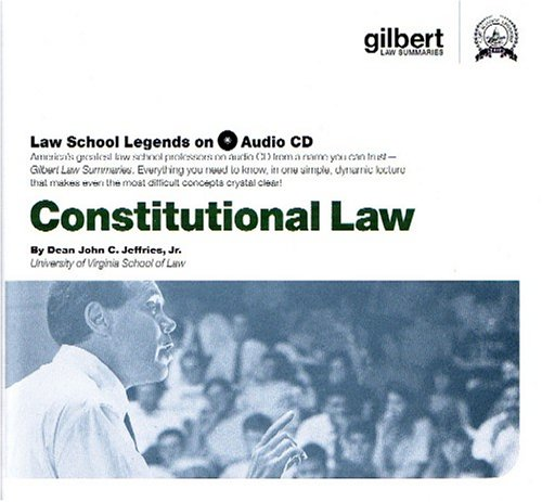 Constitutional Law (Law School Legends Audio Series) by Gilbert