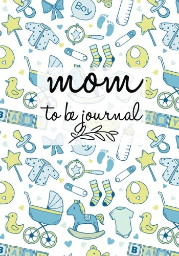 Mom To Be Journal: Pregnancy Journal Record Book | Diary Keepsake And Memories Scrapbook | Childbirth Checklists, Weekly Logs & More | Portable Size (Parenthood) (Volume 11)