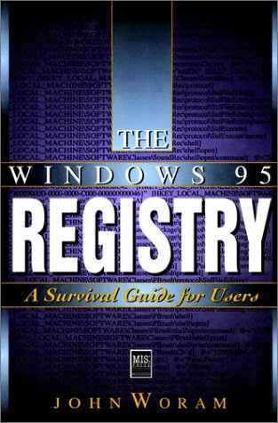 The Windows 95 Registry: A Survival Guide for Users by Wiley
