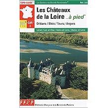CHÂTEAUX DE LA LOIRE À PIED (LES) : ORLÉANS/BLOIS/TOURS/ANGERS