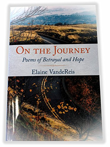 On The Journey: Poems of Betrayal and Hope