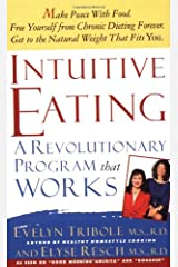 Intuitive Eating: A Recovery Book for the Chronic Dieter: Rediscover the Pleasures of Eating and Rebuild Your Body Image Paperback