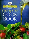 """Good Housekeeping"" New Step-by-step Cook Book (Good Housekeeping Cookery Club)"