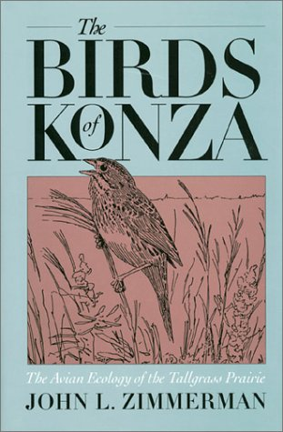 The Birds of Konza: The Avian Ecology of the Tallgrass Prairie - John L. Zimmerman