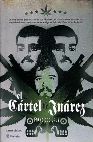 El cartel de Juarez/ Juarez Cartel (Spanish Edition ...