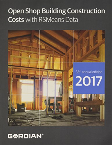 Open Shop Building Construction Costs With RSMeans Data 2017 (Means Open Shop Building Construction Costs Data)