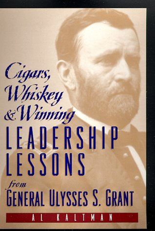 Cigars, Whiskey & Winning:  Leadership Lessons from Ulysses S. Grant