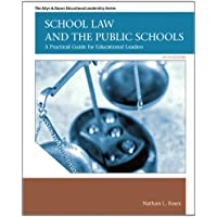 School Law and the Public Schools: A Practical Guide for Educational Leaders (5th Edition) (Allyn & Bacon Educational…