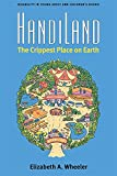 """Elizabeth A. Wheeler, """"HandiLand: The Crippest Place on Earth"""" (U Michigan Press, 2019)"""