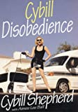 Cybill Disobedience, Cybill Shepherd and Aimee Lee Ball, 0060193506