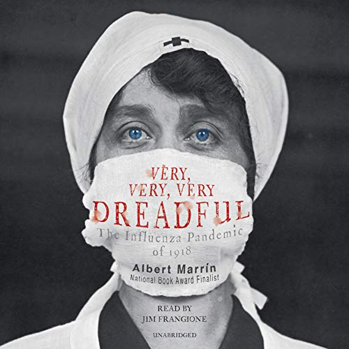 [FREE] Very, Very, Very Dreadful: The Influenza Pandemic of 1918<br />[T.X.T]