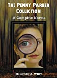 The Penny Parker Collection, 15 Complete Novels, Including, Mildred A. Wirt, 1781393672