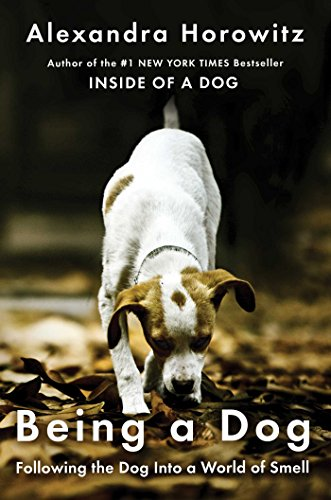 Download PDF Being a Dog - Following the Dog Into a World of Smell